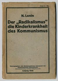 """DER """"RADIKALISMUS"""": DIE KINDERKRANKHEIT DES KOMMUNISMUS"""