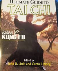 Ultimate Guide to Tai Chi by  and Curtis F Wong  Edited by - Paperback - First Softcover Edition - 1999 - from KADADDLES Distribution (SKU: 20180501-2)