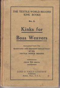 The Textile World Record Kink Books No. 5.  Kinks For Boss Weavers From the Questions and Answers Department of the Textile World Record
