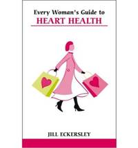 Every Woman's Guide to Heart Health (Overcoming Common Problems)