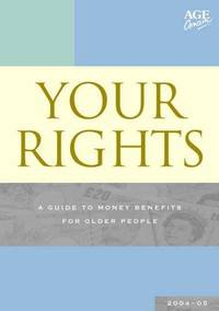 Your Rights 2004-2005: A Guide to Money Benefits for Older People