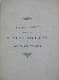 A Brief Account Of Some Of The Scientific Institutions Of Boston And Vicinity