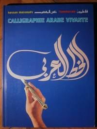 Calligraphie arabe vivante, avec la collaboration de Isabelle Nitzer