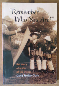 Remember Who You Are!: The Story of a Son of the Manse