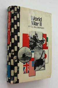 World War II by C. L. Sulzberger - Hardcover - Book Club Edition - 1970 - from Cover to Cover Books & More (SKU: 52225)