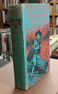 image of The Texan Triumph (1927)  A Romance of the San Jacinto Campaign