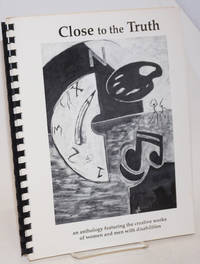image of Close to the Truth: an anthology featuring the creative works of women and men with disabilities