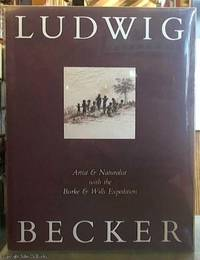 image of Ludwig Becker; Artist & Naturalist with the Burke & Wills Expedition