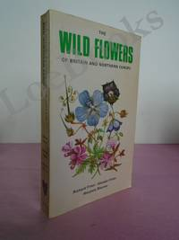 THE WILD FLOWERS OF BRITAIN AND NORTHERN EUROPE