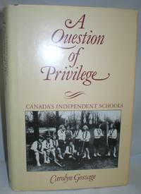 A Question of Privilege; Canada's Independent Schools