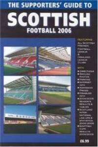 The Supporters' Guide to Scottish Football 2006