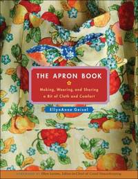 image of The Apron Book : Making, Wearing, and Sharing a Bit of Cloth and Comfort