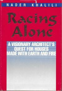 image of Racing Alone: a Visionary Architect's Quest for Houses Made With Earth and Fire