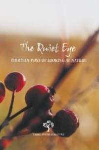 The Quiet Eye: Thirteen Ways of Looking at Nature