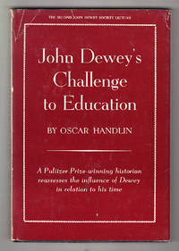 John Dewey's Challenge to Education: Historical Perspectives on the Cultural Context
