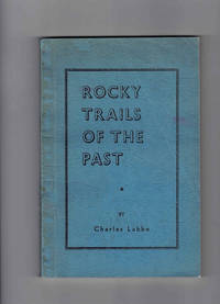 Rocky Trails of the Past [Nevada] [Mining]