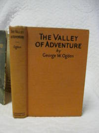 The Valley of adventure a Romance of California Mission Days