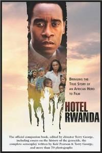 Hotel Rwanda: Bringing The True Story Of An African Hero To Film (Shooting Script)