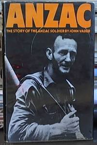 image of ANZAC; The Story of the Anzac Soldier