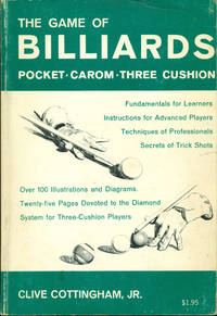 THE GAME OF BILLIARDS : POCKET, CAROM, THREE CUSHION