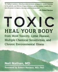 image of Toxic: Heal Your Body from Mold Toxicity, Lyme Disease, Multiple Chemical Sensitivities, and Chronic Environmental Illness