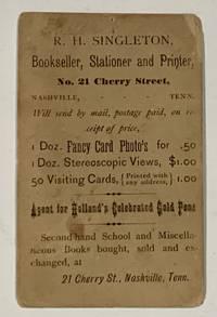 BOOKSELLER TRADE CARD / CARTE De VISITE (CDV). R. H. Singleton Bookseller, Stationer and Printer, No. 21 Cherry Street, Nashville, Tenn