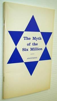 The Myth of the Six Million