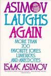 image of Asimov Laughs Again : More Than 700 Jokes, Limericks, and Anecdotes