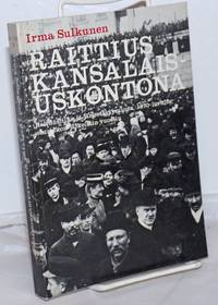 image of Raittius Kansalais-Uskontona: Raittiusliike ja järjestäytyminen 1870-luvulta suurlakon jälkeisiin vuosiin