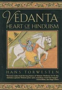Vedanta : Heart of Hinduism by Hans Torwesten - Paperback - 1994 - from ThriftBooks and Biblio.com