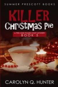 Killer Christmas Pie (Pies and Pages Cozy Mysteries) (Volume 5)