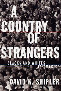 A Country of Strangers : Blacks and Whites in America