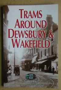 Trams Around Dewsbury & Wakefield.