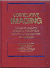 Correlative Imaging.  Nuclear Medicine, Magnetic Resonance, Computed Tomagraphy, Ultrasound