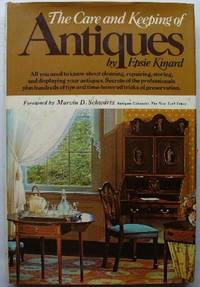 The Care And Keeping Of Antiques by Kinard, Epsie by Kinard, Epsie