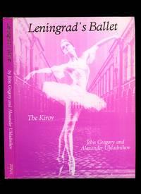 Leningrad's Ballet; Maryinsky to Kirov by John Gregory and Alexander Ukladnikov - Paperback - 1990 - from Little Stour Books PBFA and Biblio.com