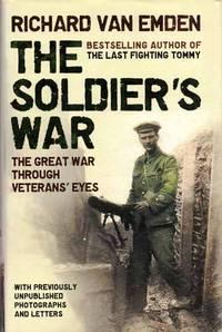The Soldier's War.  The Great War Through Veteran's Eyes