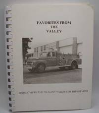 image of Favorites from the Valley: A Collection of Favorite Recipes Dedicated to the Firefighters, EMT's and Paramedics of Pleasant Valley, Missouri