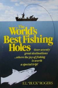 The World's Best Fishing Holes