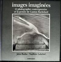 Images imaginées. 12 photographes contemporains et la pensée de gaston Bachelard.