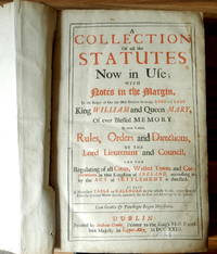 A collection of all the statutes now in use; with notes in the margin, to the reigns of our late...