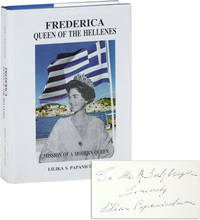 Frederica Queen of the Hellenes: Mission of a Modern Queen [Inscribed Copy]
