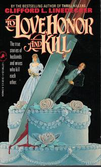 image of To Love Honor And Kill True Stories of Husbands and Wives Who Kill Each  Other