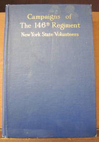 CAMPAIGNS OF THE ONE HUNDRED AND FORTY-SIXTH REGIMENT, NEW YORK STATE VOLUNTEERS. Also Known As...