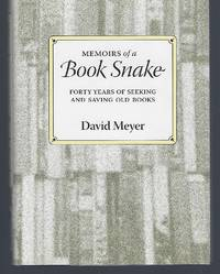Memoirs of a Book Snake: Forty Years of Seeking and Saving Old Books