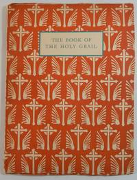 The Book of the Holy Grail from The Morte d'Arthur by Sir Thomas Malory together with William...
