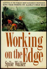 image of Working on the Edge - Surviving in the World's Most Dangerous Profession King Crab Fishing on Alaska's High Seas