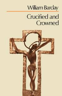 image of Crucified and Crowned (Scm Paperbacks)