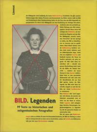 BILD. Legenden: 99 Texte zu Historischen und Zeitgenossischen Fotografien