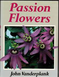 Passion Flowers and Passion Fruit. by  JOHN: VANDERPLANK - Hardcover - from R.G. Watkins Books and Prints (SKU: RGW20861)
